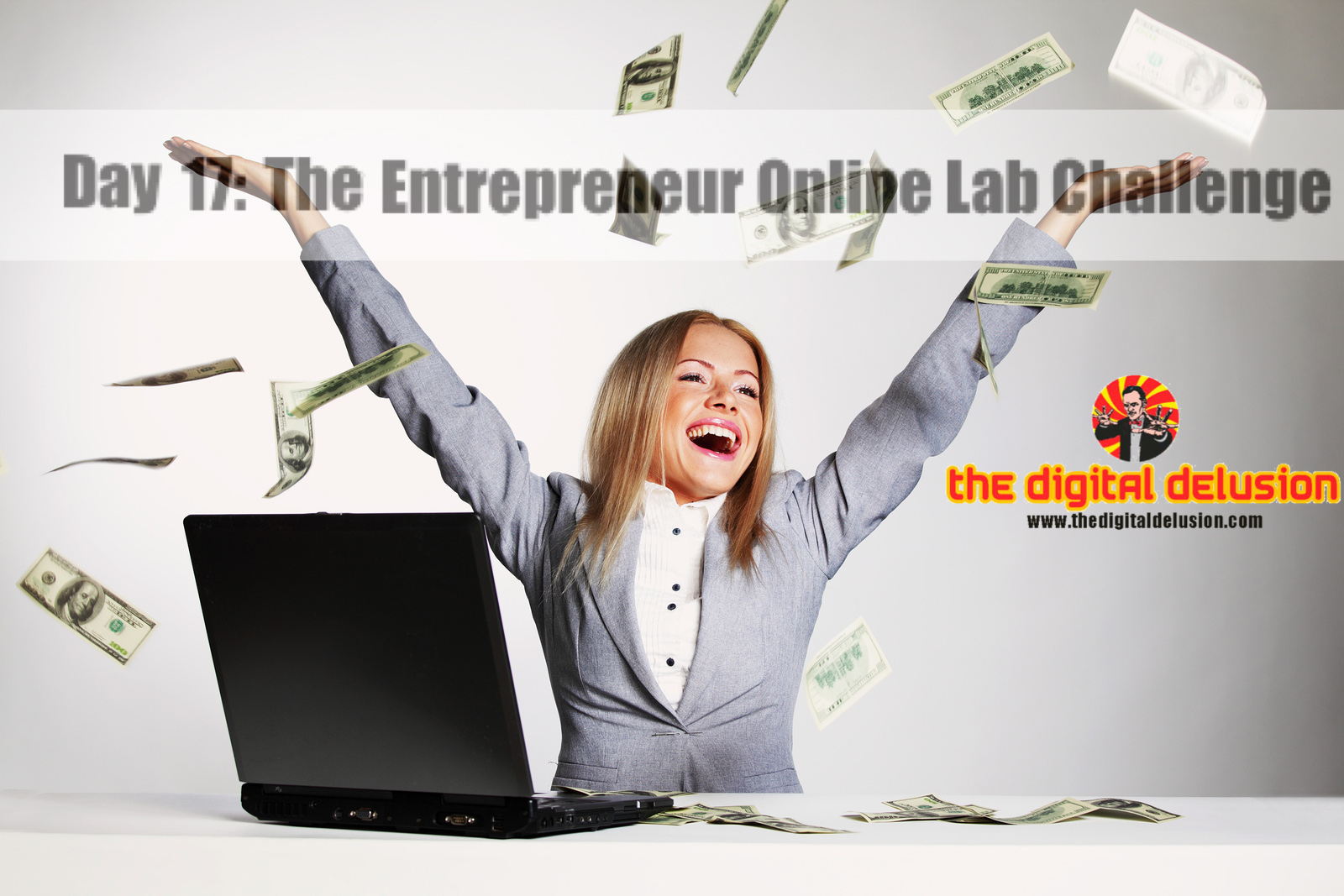 The Digital Delusion 23 Day Entrepreneur Challenge Day 17-2-2