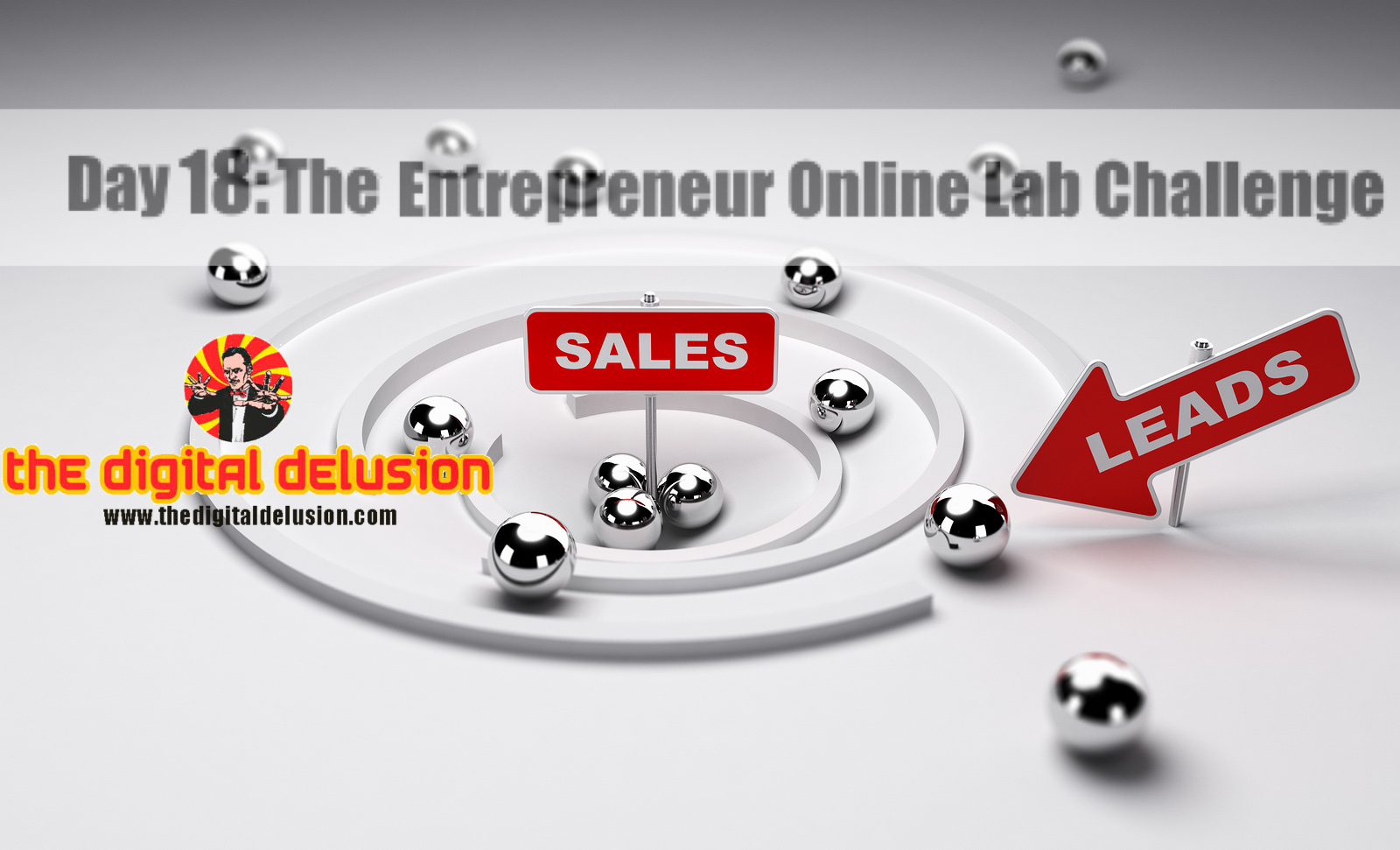 The Digital Delusion Blog 23-Day Entrepreneur Challenge day 18-2-2
