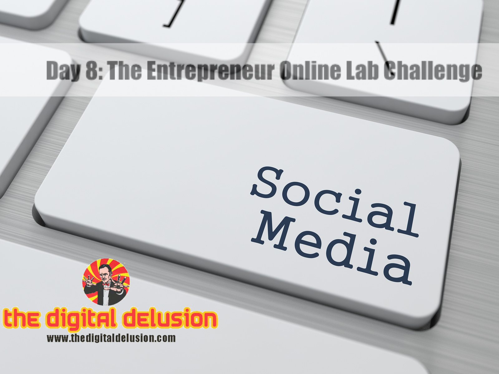 Day 8 The Entrepreneur Online Lab Challenge by The Digital Delusion